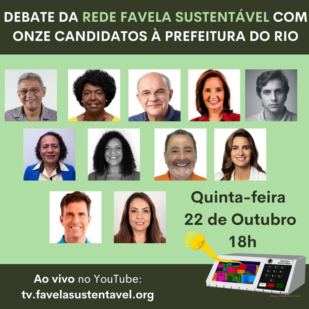 Hoje tem debate com candidatos à prefeitura do Rio promovido pela Rede Favela Sustentável