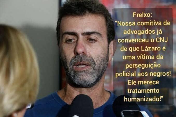 Marcelo Freixo NÃO colocou seus advogados à disposição de Lázaro Barbosa