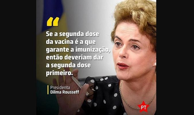 Ex-presidente Dilma NÃO disse que a 2ª dose da vacina deve ser dada antes da primeira